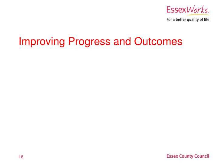 Improving Progress and Outcomes