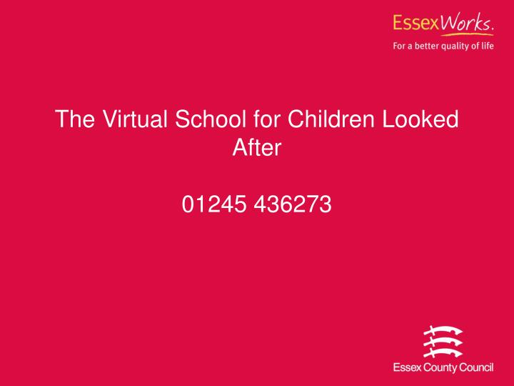 The Virtual School for Children Looked After