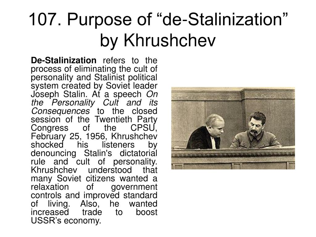 "107. Purpose of ""de-Stalinization"" by Khrushchev"