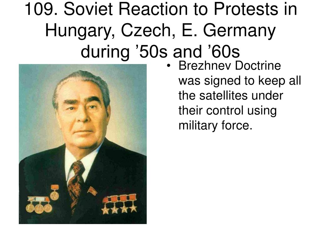 109. Soviet Reaction to Protests in Hungary, Czech, E. Germany during '50s and '60s
