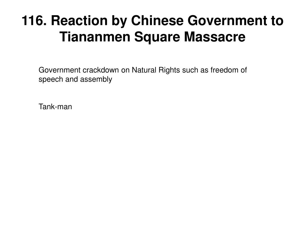 116. Reaction by Chinese Government to  Tiananmen Square Massacre