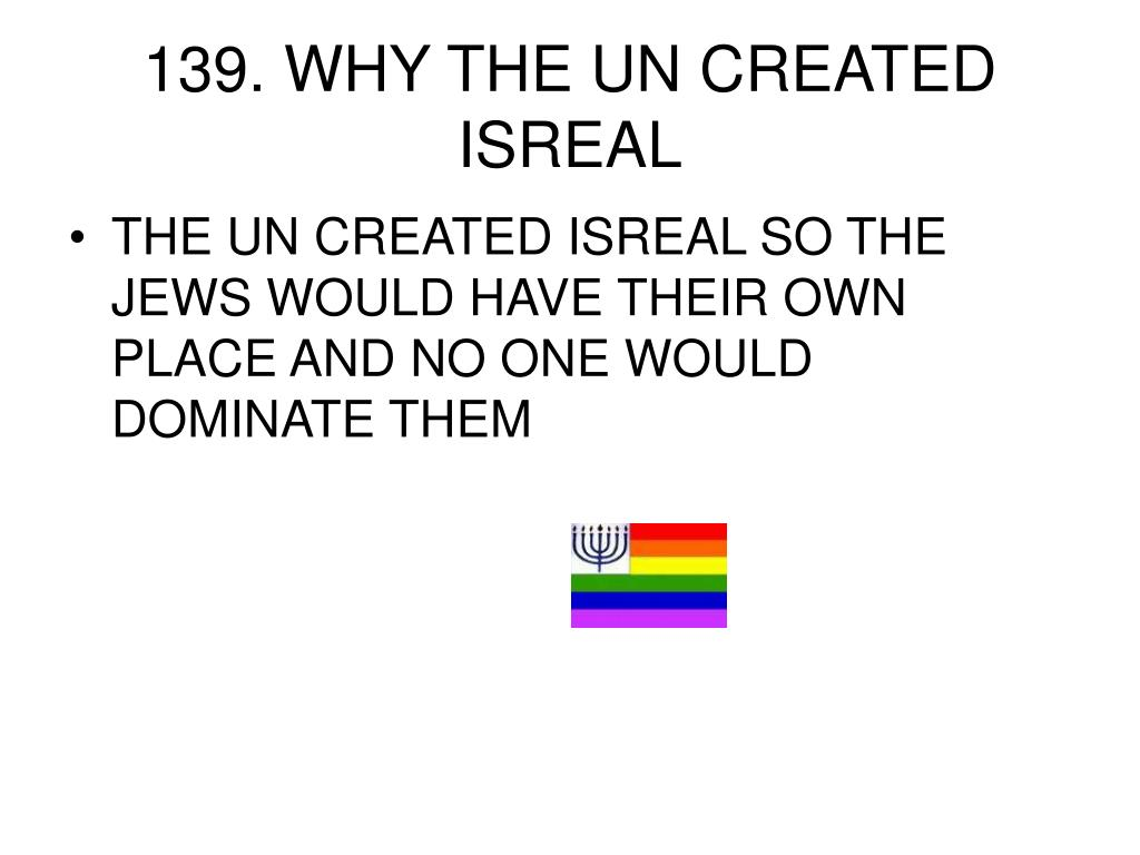 139. WHY THE UN CREATED ISREAL