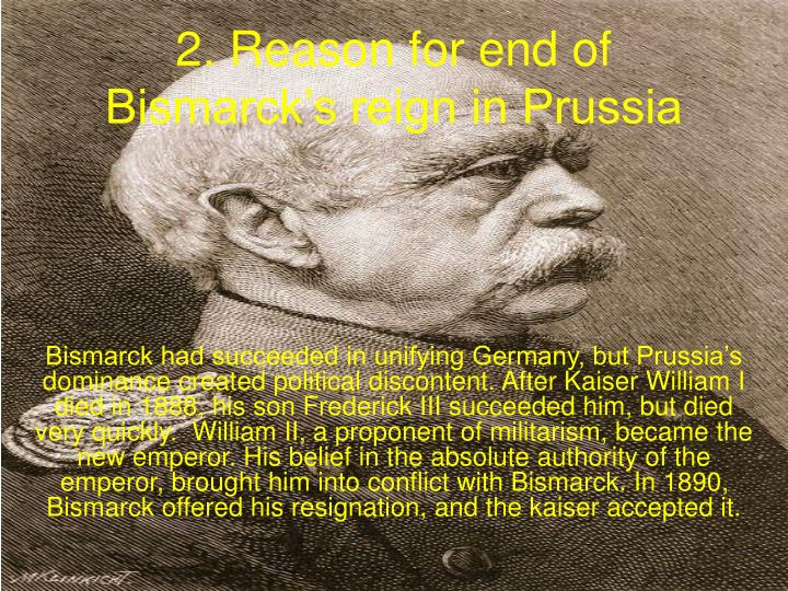 2 reason for end of bismarck s reign in prussia