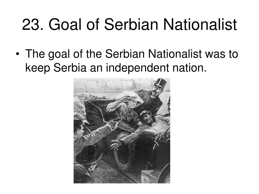 23. Goal of Serbian Nationalist
