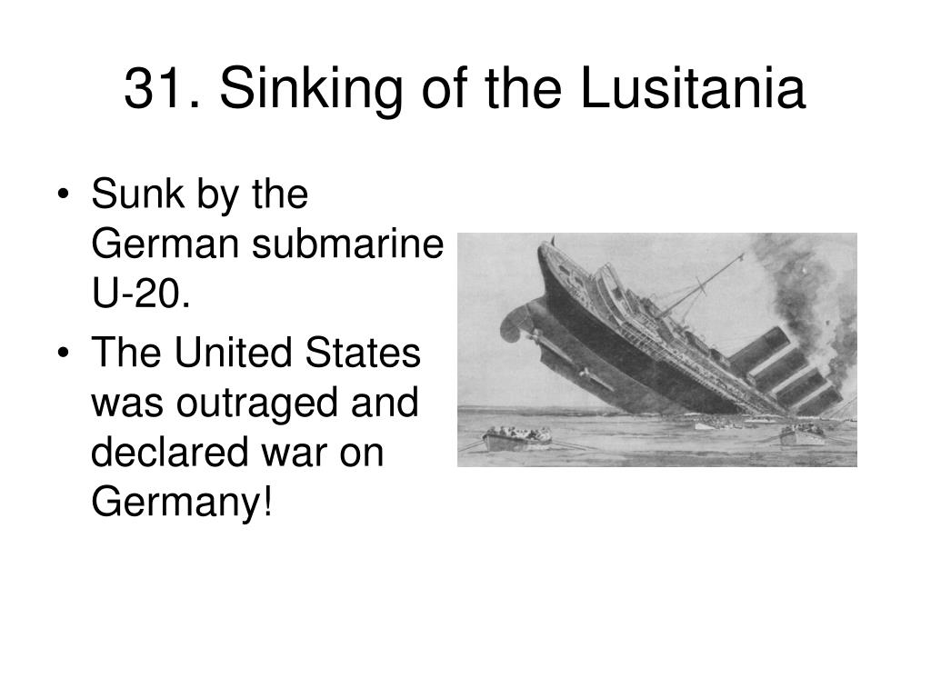 31. Sinking of the Lusitania