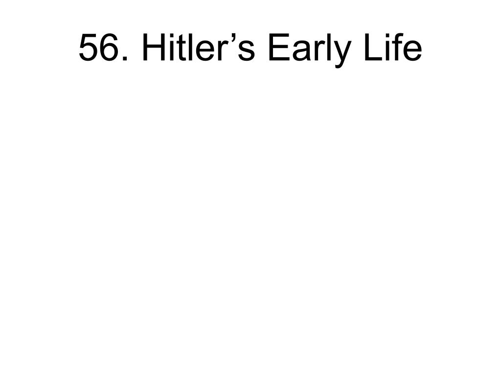 56. Hitler's Early Life