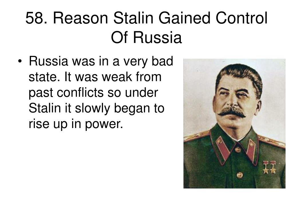 58. Reason Stalin Gained Control Of Russia
