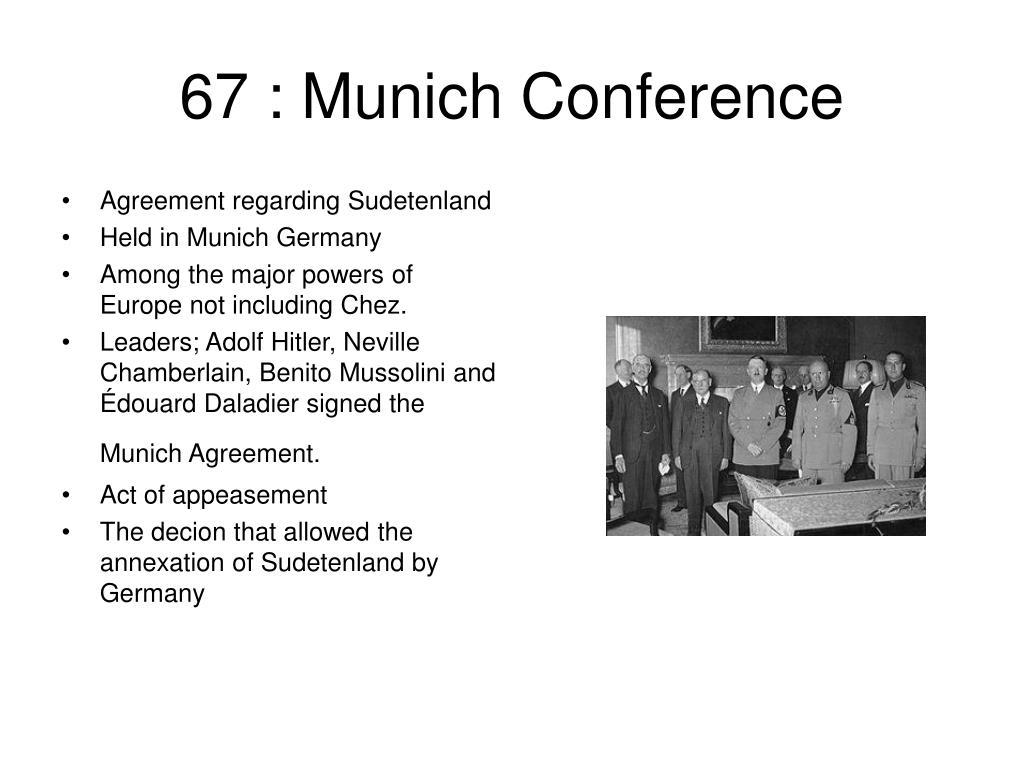 67 : Munich Conference