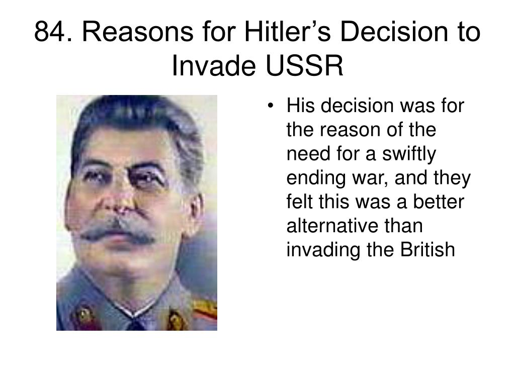 84. Reasons for Hitler's Decision to Invade USSR