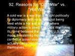 92 reasons for cold war vs hot war
