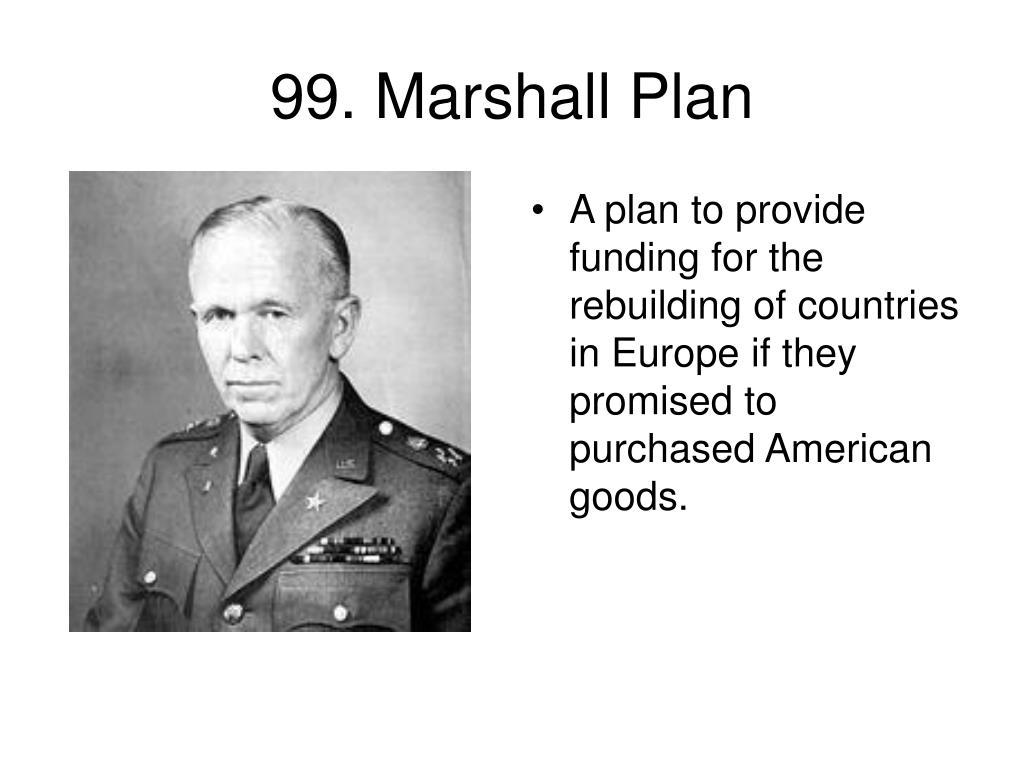 99. Marshall Plan
