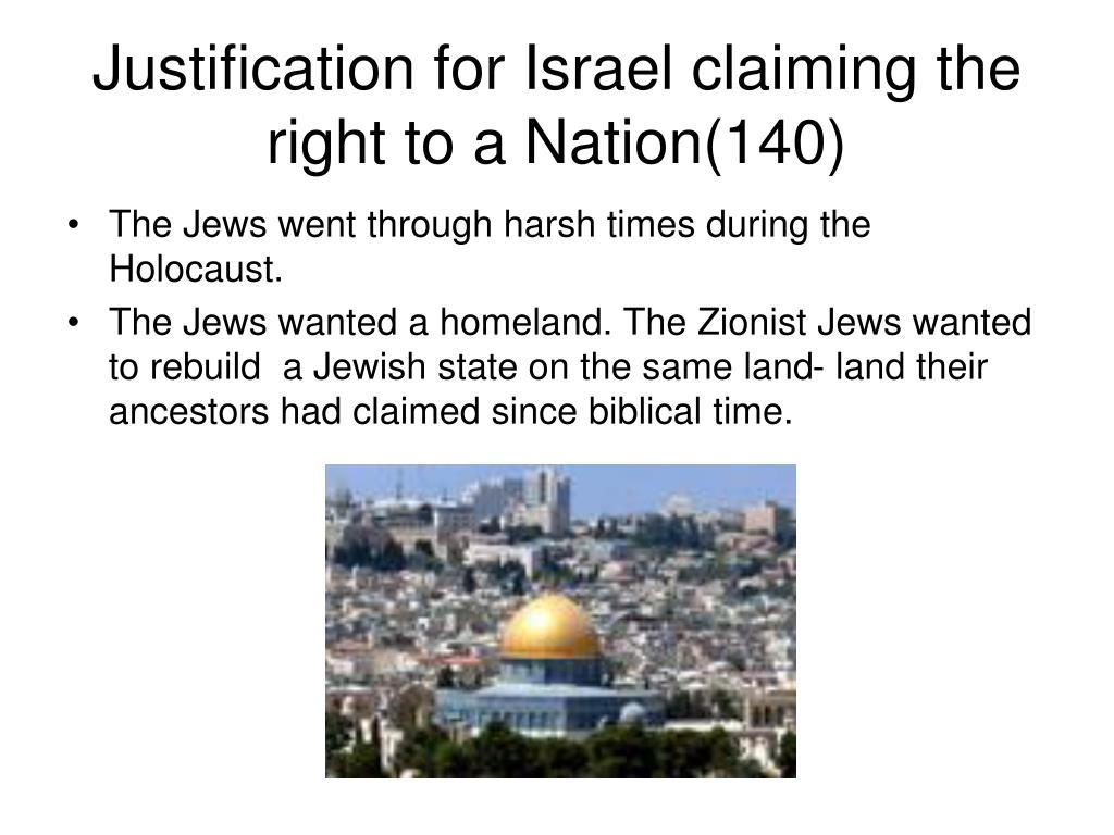 Justification for Israel claiming the right to a Nation(140)