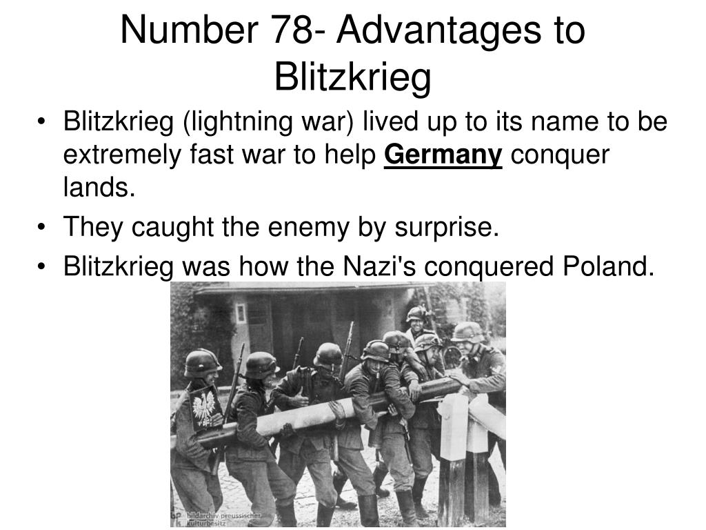 Blitzkrieg (lightning war) lived up to its name to be extremely fast war to help
