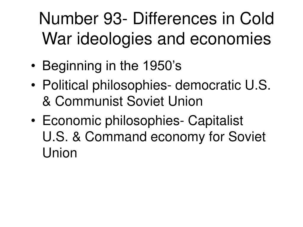 Number 93- Differences in Cold War ideologies and economies