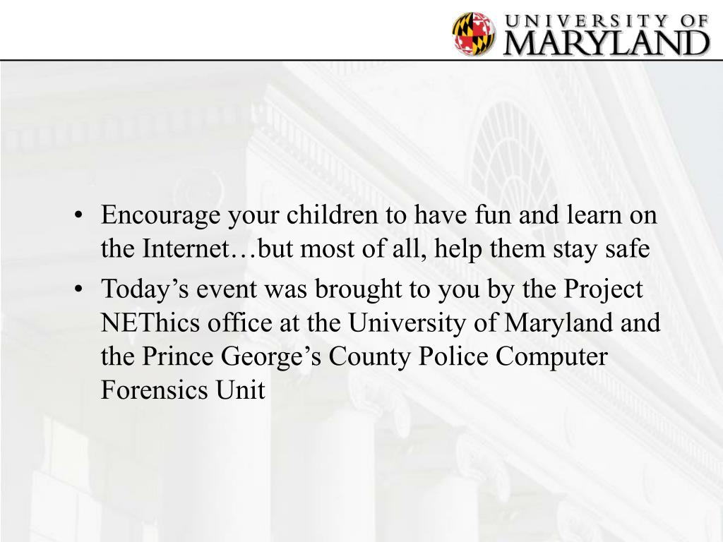 Encourage your children to have fun and learn on the Internet…but most of all, help them stay safe