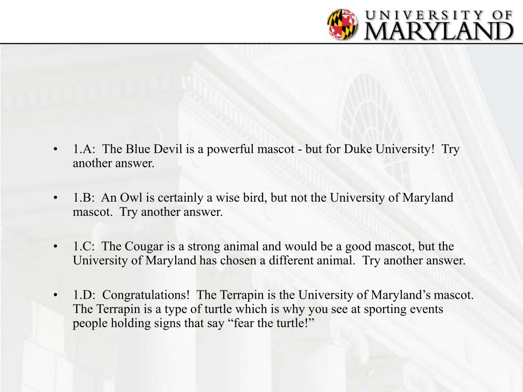 1.A:  The Blue Devil is a powerful mascot - but for Duke University!  Try another answer.