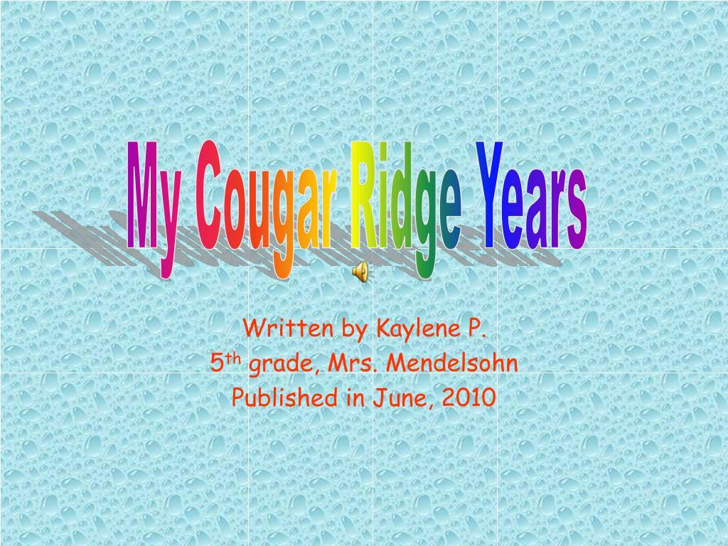 My Cougar Ridge Years