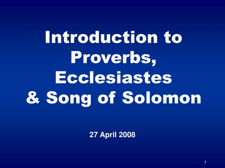 Introduction to proverbs ecclesiastes song of solomon