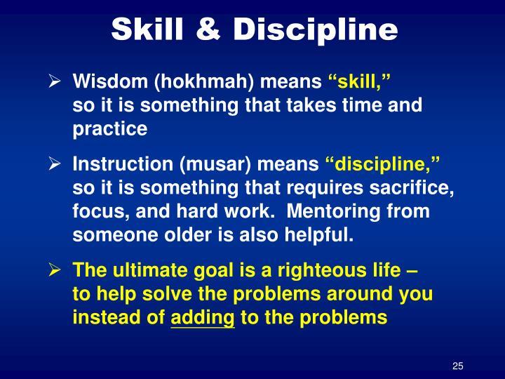 Skill & Discipline