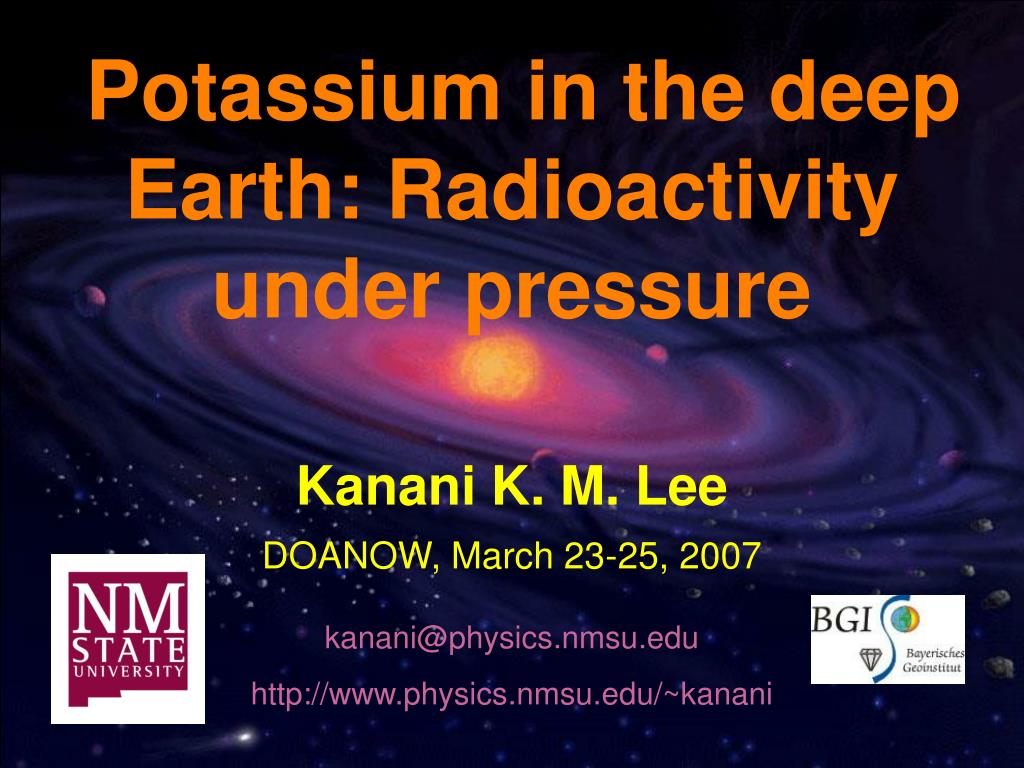 Potassium in the deep Earth: Radioactivity under pressure