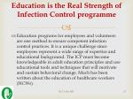 education is the real strength of infection control programme