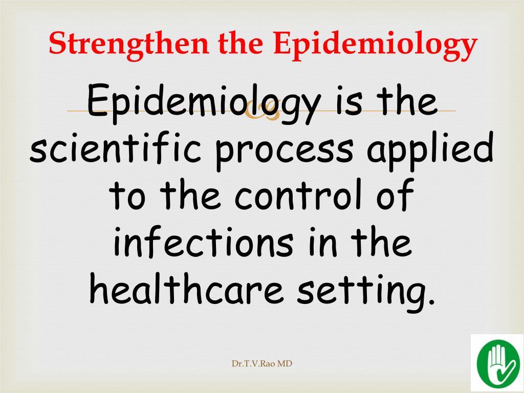 Strengthen the Epidemiology