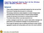 supporting aggregate queries over ad hoc wireless sensor networks madden 200232