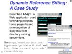 dynamic reference sifting a case study