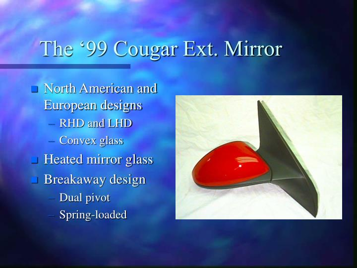 The 99 cougar ext mirror