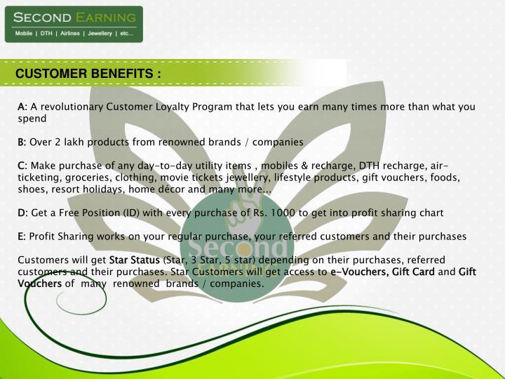 CUSTOMER BENEFITS :