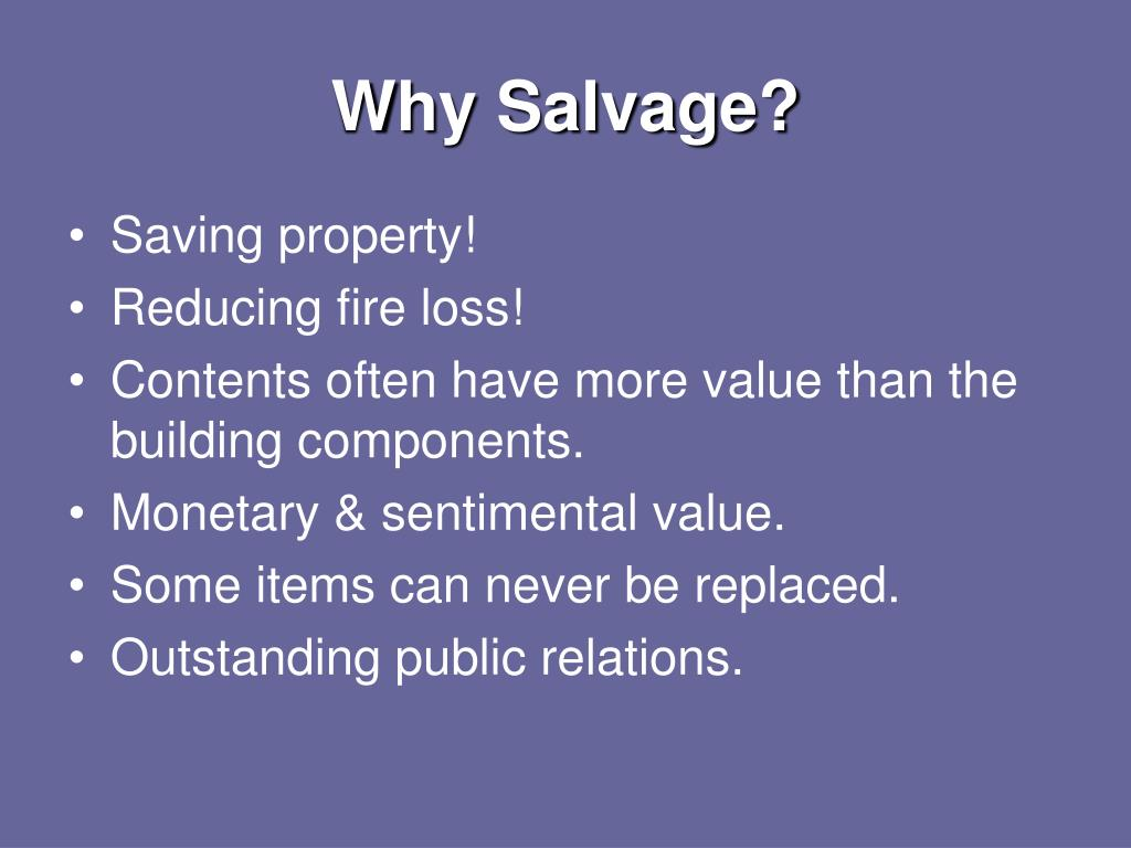 Why Salvage?