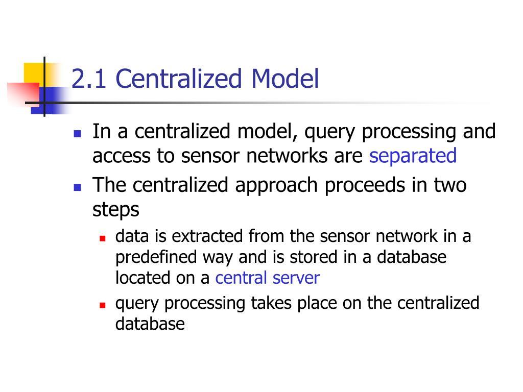 2.1 Centralized Model