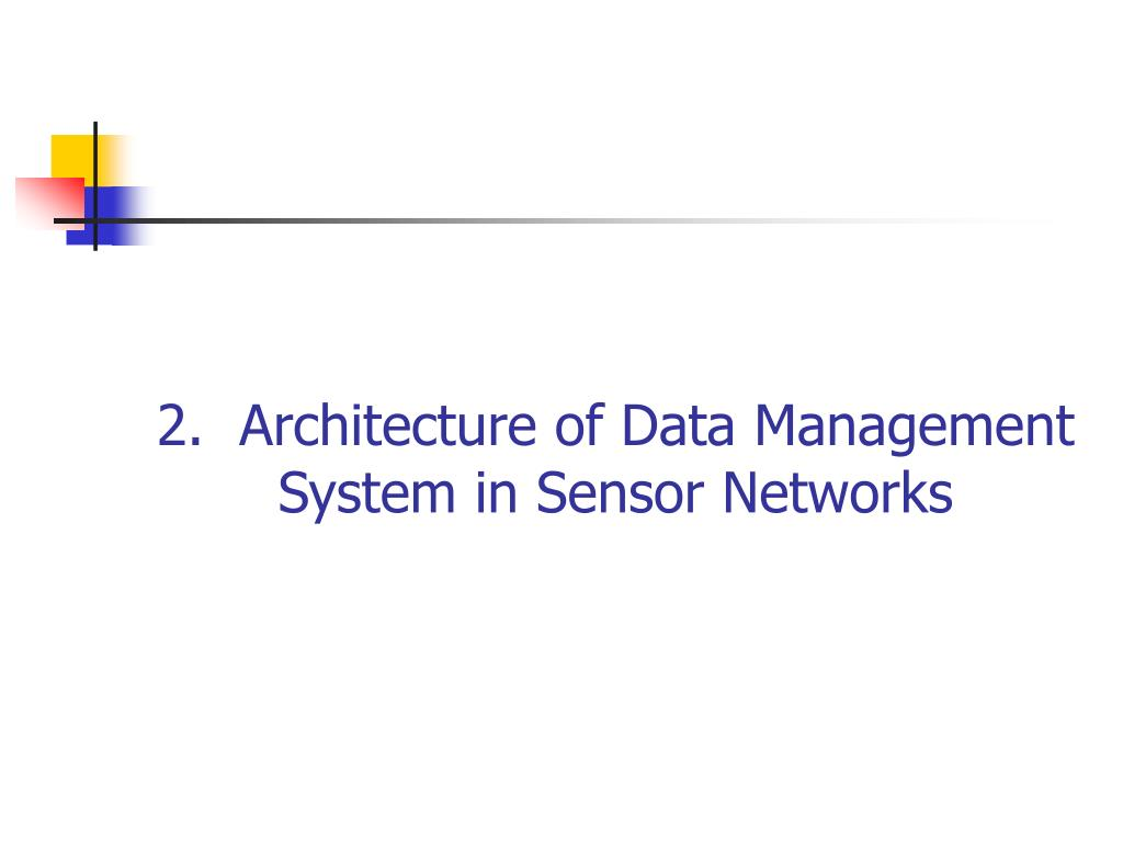 2.  Architecture of Data Management System in Sensor Networks