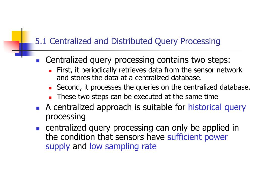5.1 Centralized and Distributed Query Processing
