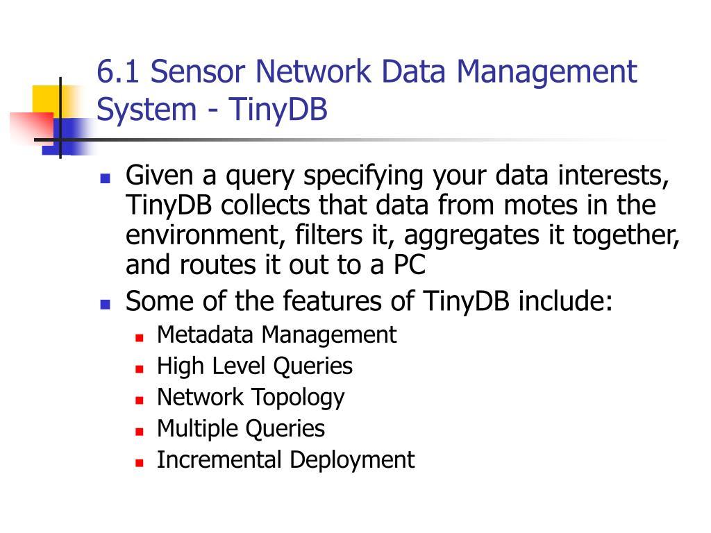 6.1 Sensor Network Data Management System - TinyDB
