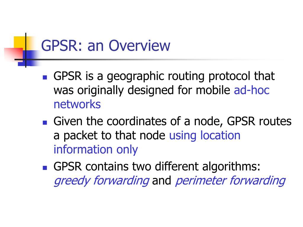 GPSR: an Overview