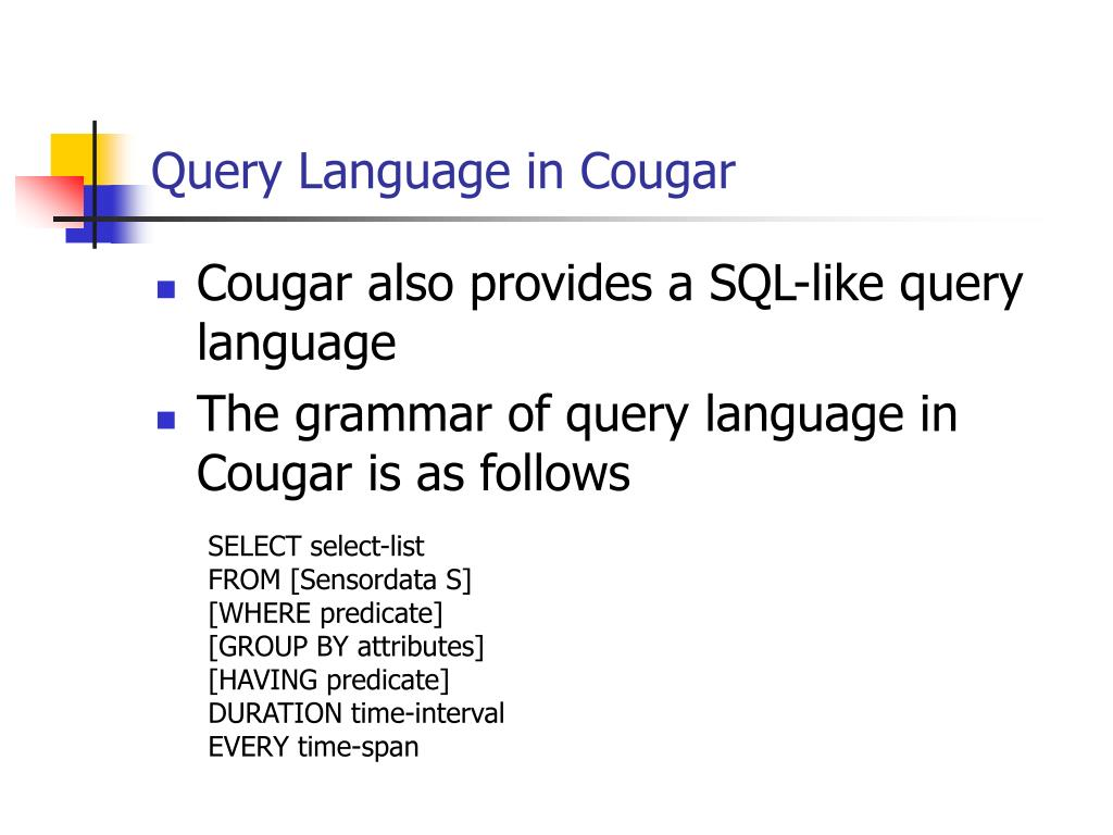 Query Language in Cougar
