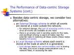 the performance of data centric storage systems cont