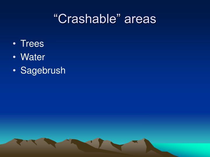 """Crashable"" areas"