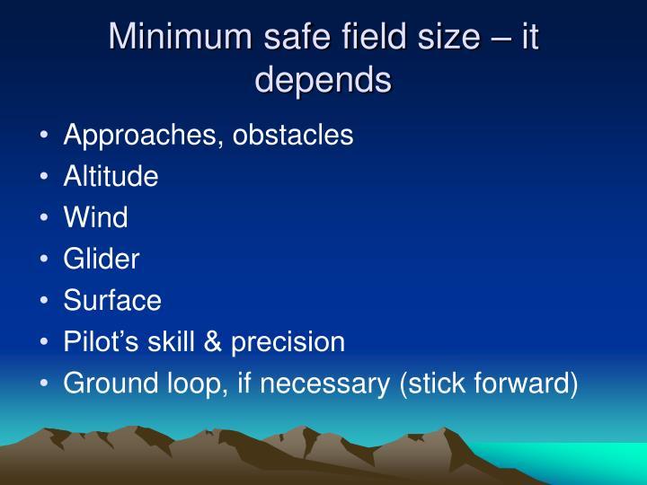Minimum safe field size – it depends