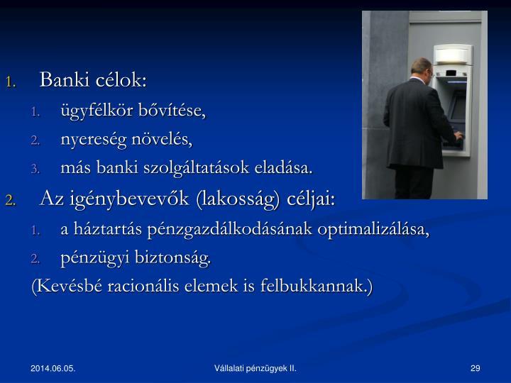 Banki célok: