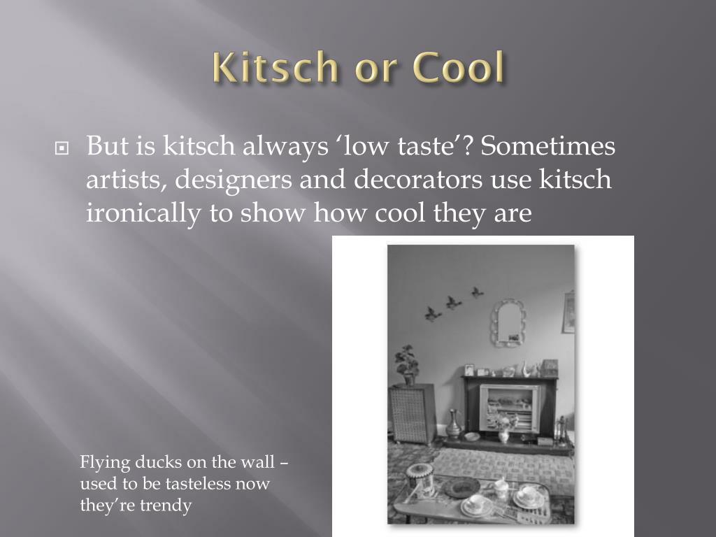 Kitsch or Cool
