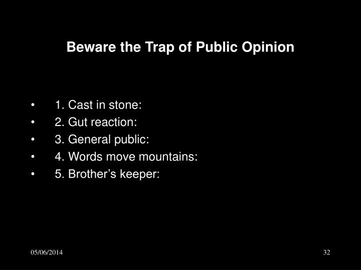 Beware the Trap of Public Opinion