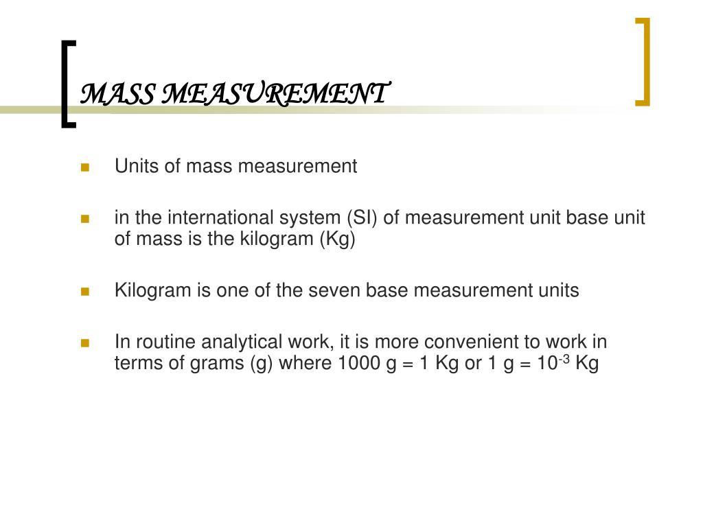 MASS MEASUREMENT