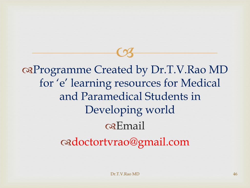 Programme Created by Dr.T.V.Rao MD for 'e' learning resources for Medical and Paramedical Students in Developing world