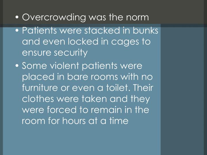 Overcrowding was the norm