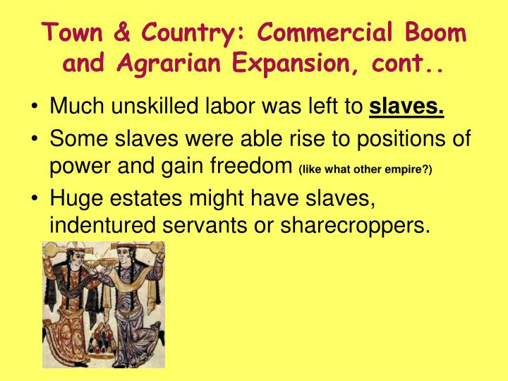 Town & Country: Commercial Boom and Agrarian Expansion, cont..