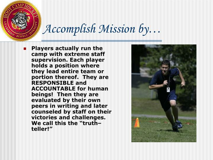 Accomplish mission by