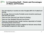 2 1 coaching staff totals and percentages of males and females