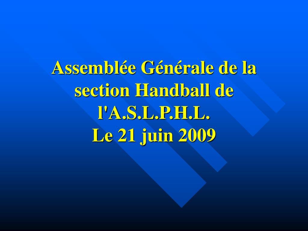 Assemblée Générale de la section Handball de l'A.S.L.P.H.L.